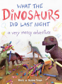 What the Dinosaurs Did Last Night Book