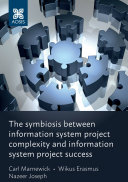 The symbiosis between information system project complexity and information system project success