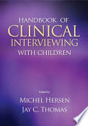 Handbook of Clinical Interviewing With Children