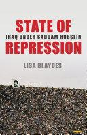 State of repression : Iraq under Saddam Hussein / Lisa Blaydes.
