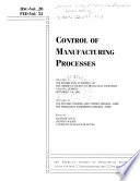Control of manufacturing processes  : presented at the Winter Annual Meeting of the American Society of Mechanical Engineers, Atlanta, Georgia, December 1-6, 1991