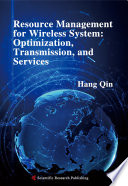 Resource Management for Wireless System  Optimization  Transmission  and Services