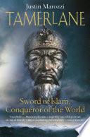 Tamerlane  Sword of Islam  Conqueror of the World
