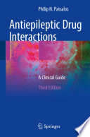 """Antiepileptic Drug Interactions: A Clinical Guide"" by Philip N. Patsalos"
