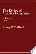 Review Of Austrian Economics Volume 4