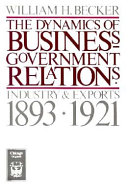 The Dynamics of Business-Government Relations: Industry and Exports, ...