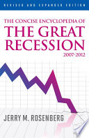 The Concise Encyclopedia of The Great Recession 2007 2012