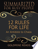 12 Rules for Life   Summarized for Busy People  An Antidote to Chaos