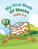My First Book Of Mazes AGES 3 6