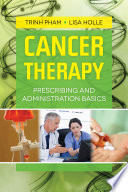 Cancer Therapy: Prescribing and Administration Basics
