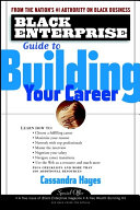 Black Enterprise Guide to Building Your Career