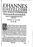 Begin. J. Rhefeldius ... Candido Lectori et ὑγειας studiosis ... S. P. D. [An invitation to a medical dissertation, dated V. Kl. Decembreis. Ao. 1633.]