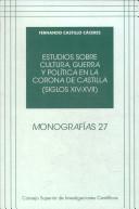 Estudios sobre cultura, guerra y política en la corona de Castilla