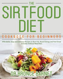The Sirtfood Diet Cookbook for Beginners