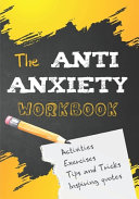 The Anti Anxiety Workbook