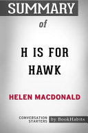 Summary of H Is for Hawk by Helen MacDonald  Conversation Starters