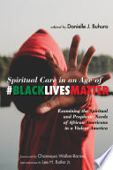 Spiritual Care in an Age of  BlackLivesMatter
