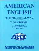 American English the Practical Way Workbook 1