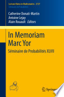 In Memoriam Marc Yor   S  minaire de Probabilit  s XLVII Book PDF