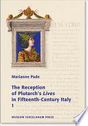 The Reception of Plutarch s Lives in Fifteenth century Italy Book PDF