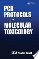 PCR Protocols in Molecular Toxicology