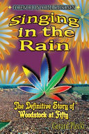 Singing in the Rain  The Definitive Story of Woodstock at 50