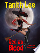 Red as Blood  or Tales from the Sisters Grimmer