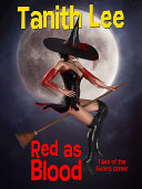 Red as Blood, or Tales from the Sisters Grimmer Pdf/ePub eBook