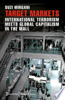 Target Markets   International Terrorism Meets Global Capitalism in the Mall