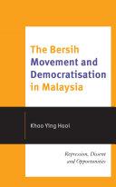 The Bersih Movement and Democratisation in Malaysia