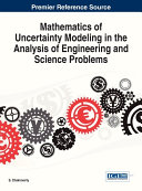 Mathematics of Uncertainty Modeling in the Analysis of Engineering and Science Problems