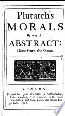 Plutarch s Morals by way of Abstract done from the Greek