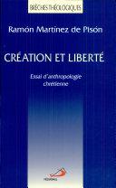Création et liberté : essai d'anthropologie chrétienne