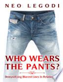 Who Wears the Pants?