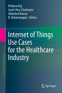 Internet of Things Use Cases for the Healthcare Industry Pdf/ePub eBook