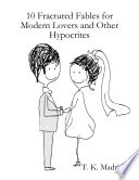 10 Fractured Fables for Modern Lovers   Other Hypocrites