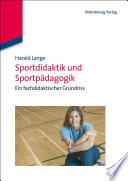 Sportdidaktik und Sportpädagogik  : Ein fachdidaktischer Grundriss
