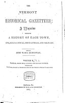 The Vermont Historical Gazetteer  Franklin  Grand Isle  Lamoille and Orange counties  Including also the natural history of Chittenden County and index to volume 1