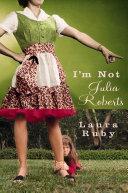 I m Not Julia Roberts