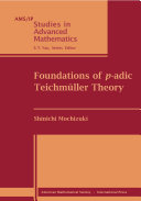 Foundations of p-adic Teichmüller Theory