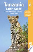 Tanzania Safari Guide  : With Kilimanjaro, Zanzibar and the Coast