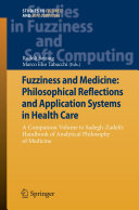 Fuzziness and Medicine  Philosophical Reflections and Application Systems in Health Care