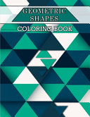 Geometric Shapes Coloring Book  Color and Create  Geometric Shapes and Patterns  Abstract Design Patterns  Relaxing Coloring Books  Geometric Patterns