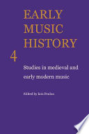 Early Music History  : Studies in Medieval and Early Modern Music