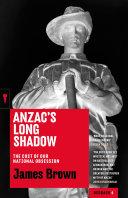 Anzac's Long Shadow [Pdf/ePub] eBook