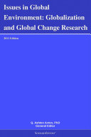 Issues in Global Environment: Globalization and Global Change Research: 2011 Edition