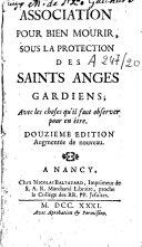 Association pour bien mourir sous la protection des saints anges gardiens, avec les choses qu'il faut observer pour en être