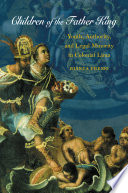Children of the Father King  : Youth, Authority, and Legal Minority in Colonial Lima