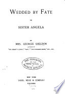 Wedded by Fate  Or  Sister Angela Book