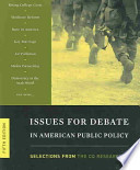 Issues for Debate in American Public Policy : Selections from The CQ Researcher
